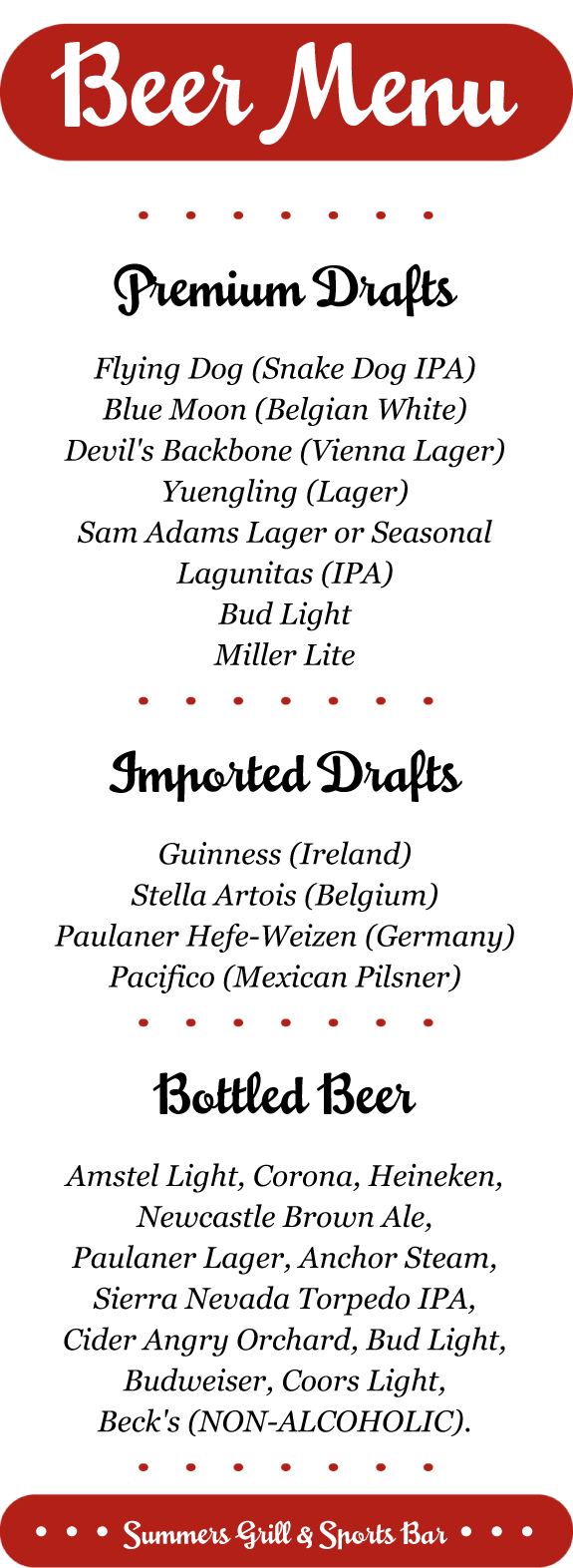 Premium drafts, imported, drafts and bottled beer selections at Summers!